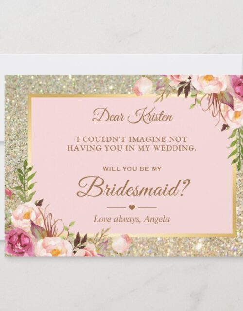 Gold Glitter Pink Floral Will You Be My Bridesmaid Invitation