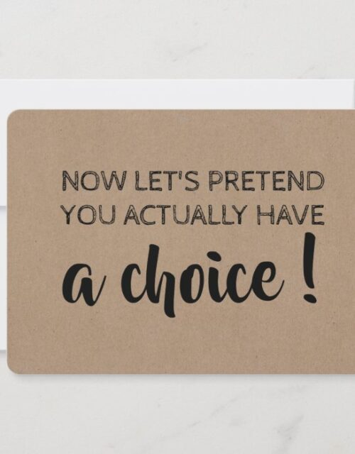 Let's Pretend You Have A Choice Funny Bridesmaid Invitation